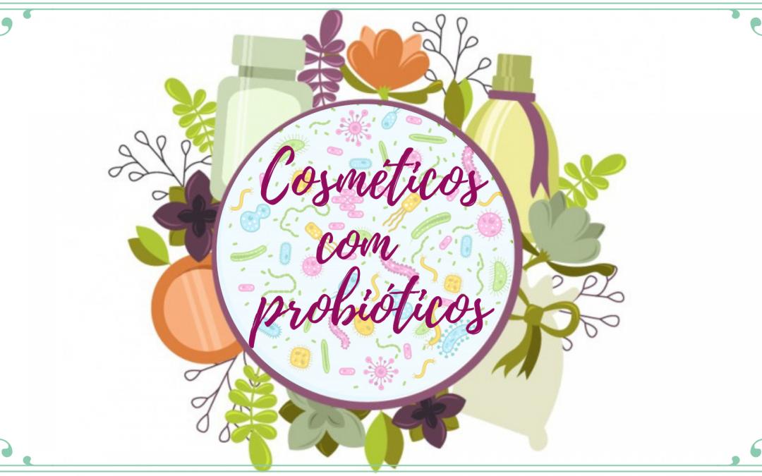 Conheça os Cosméticos com Probióticos e suas Vantagens