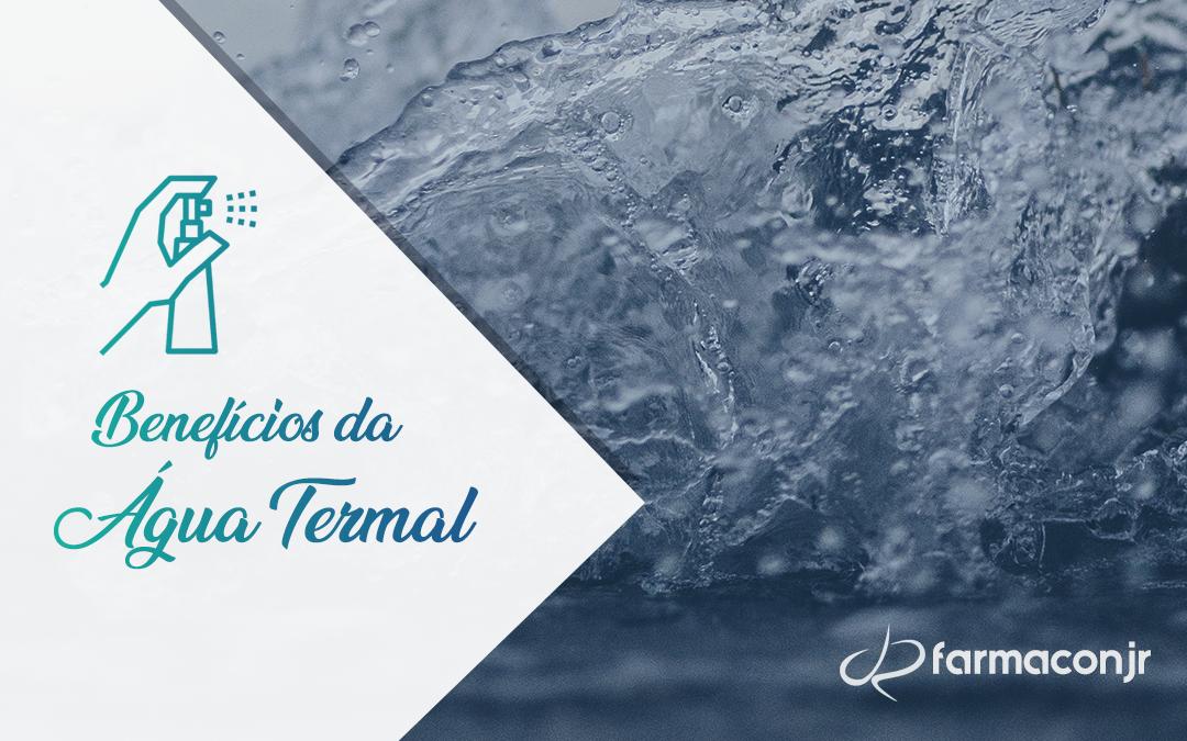 Conheça 3 Benefícios da Água Termal!