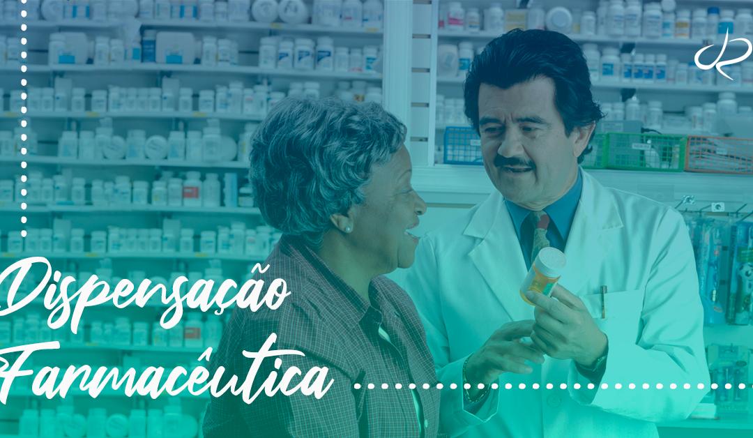 Dispensação Farmacêutica: o que é e qual sua importância!