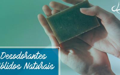 Desodorantes Sólidos Naturais